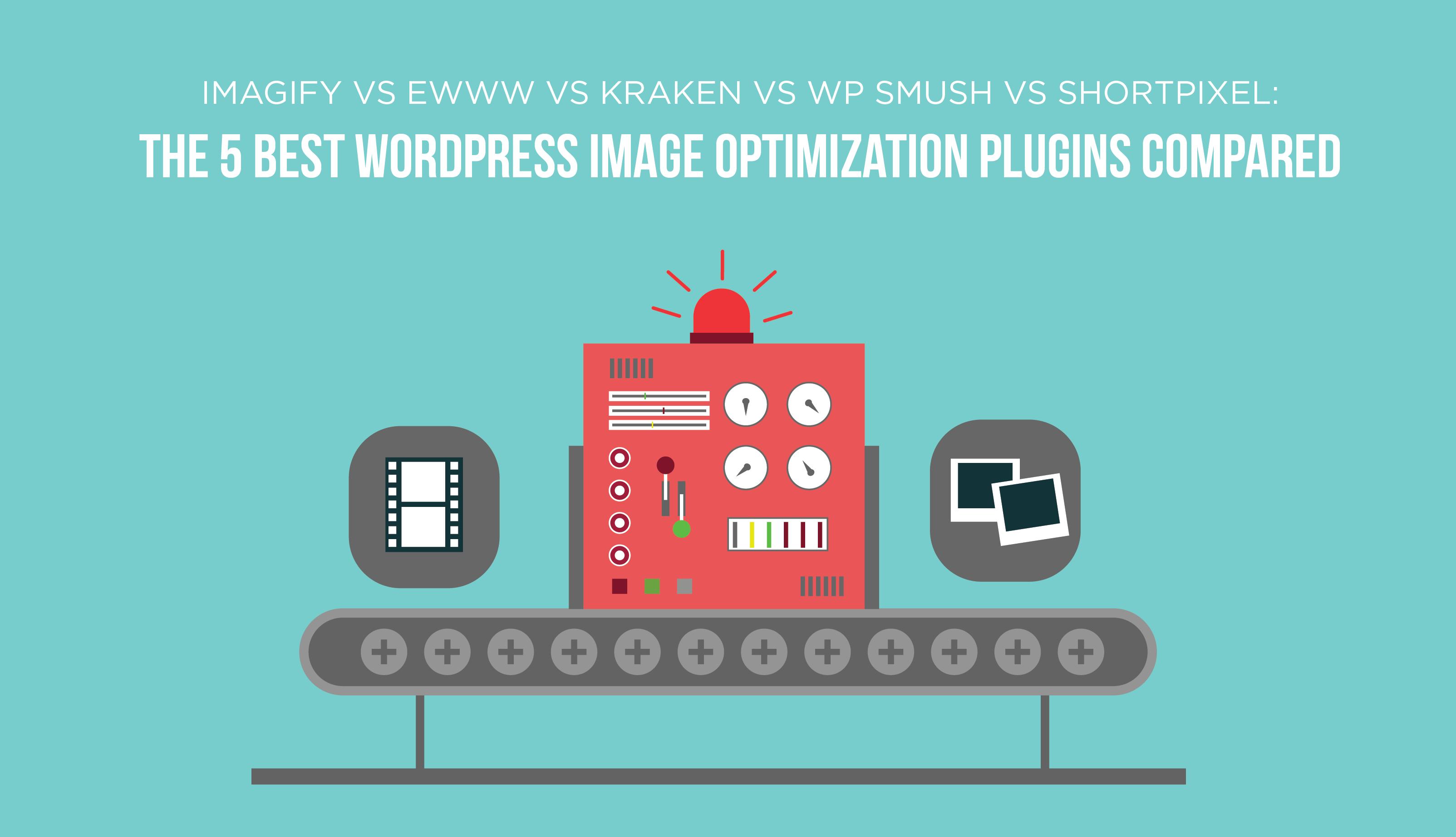 Imagify vs EWWW vs Kraken vs WP Smush vs ShortPixel: The 5 B
